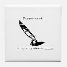 Screw Work, I'm Going Windsurfing Tile Coaster