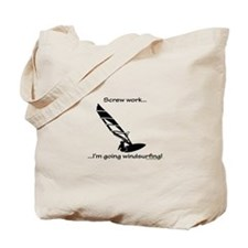 Screw Work, I'm Going Windsurfing Tote Bag