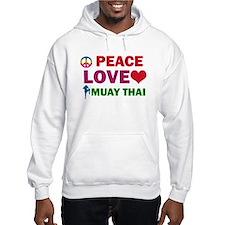 Peace Love Muay Thai Designs Hoodie