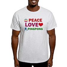 Peace Love Pingpong Designs T-Shirt