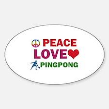 Peace Love Pingpong Designs Sticker (Oval)