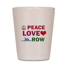 Peace Love Row Designs Shot Glass