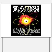 HIGGS BOSON Yard Sign