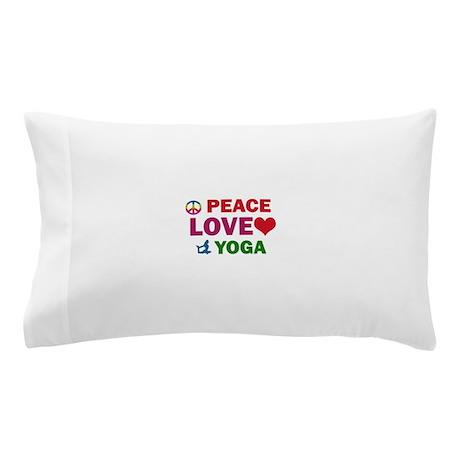 Peace Love Yoga Designs Pillow Case