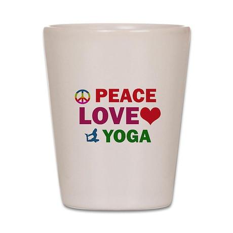 Peace Love Yoga Designs Shot Glass
