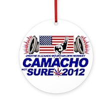 CAMACHO / NOT SURE - CAMPAIGN 2012 Ornament (Round