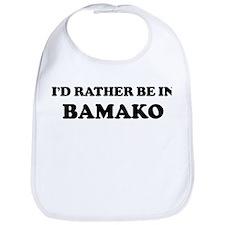Rather be in Bamako Bib
