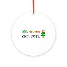 Irish Dancers Kick Butt Ornament (Round)