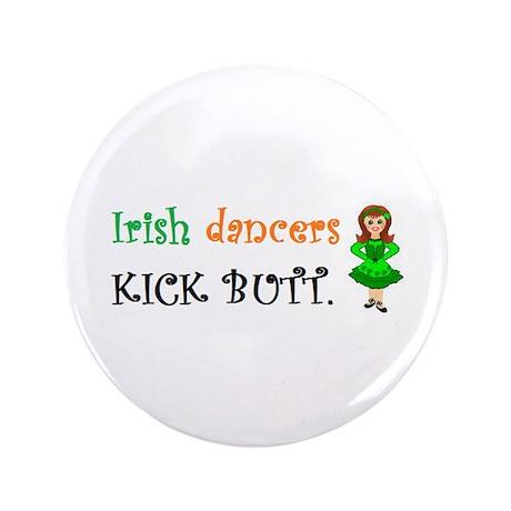 """Irish Dancers Kick Butt 3.5"""" Button"""