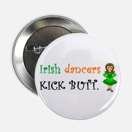 "Irish Dancers Kick Butt 2.25"" Button"