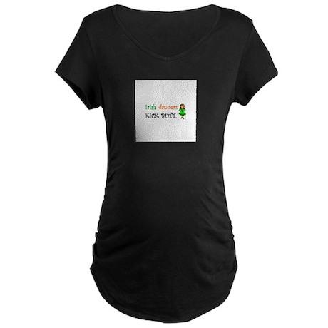 Irish Dancers Kick Butt Maternity Dark T-Shirt