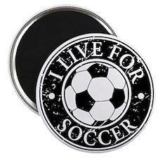 I Live for Soccer Magnet