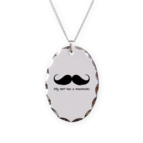 My shirt has a moustache Necklace Oval Charm