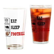 Eat Sleep Football Drinking Glass