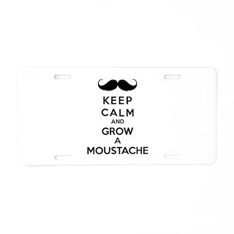 Keep calmd and grow a moustache Aluminum License P