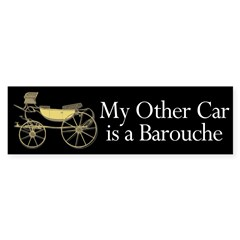 My Other Car is a Barouche Graphic Bumper Sticker