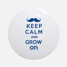 Keep calm and grow on Ornament (Round)