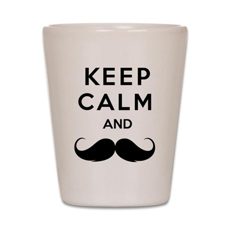 Keep calm and moustache Shot Glass