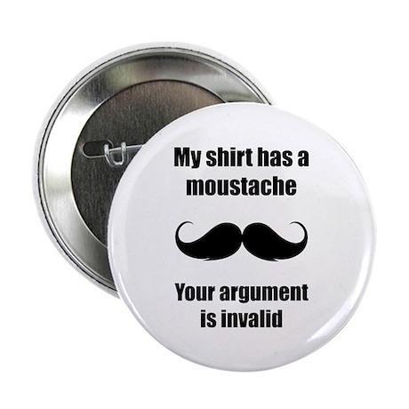 """My shirt has a moustache 2.25"""" Button (10 pack)"""