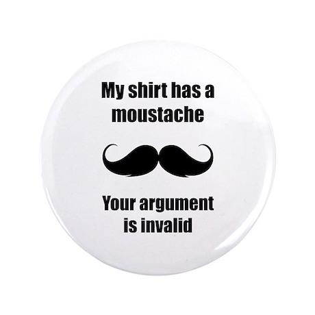 """My shirt has a moustache 3.5"""" Button (100 pack)"""