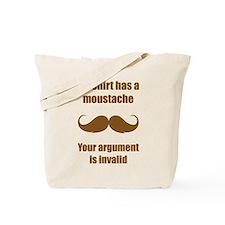 My shirt has a moustache Tote Bag