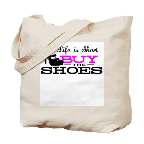 Life is Short Buy the Shoes Tote Bag