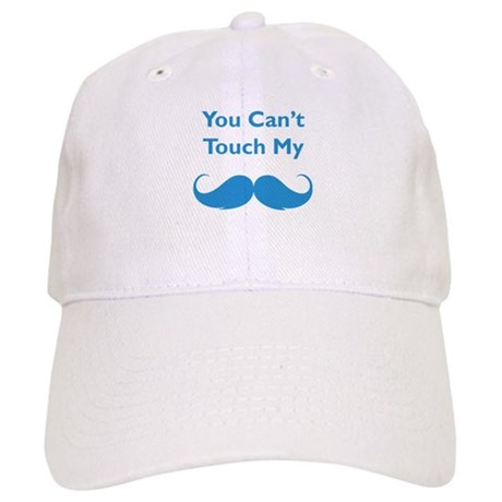 You can't touch my moustache Cap