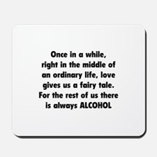 There is always Alcohol Mousepad