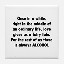 There is always Alcohol Tile Coaster