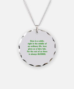 There is always Alcohol Necklace