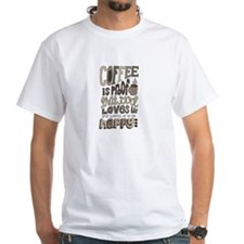Coffee Is Proof That God Loves Us Shirt
