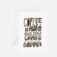 Coffee Is Proof That God Loves Us Greeting Cards (
