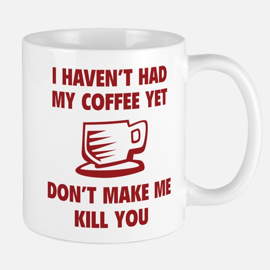 Don't make me kill you Mug