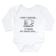 It makes my coffee spill Long Sleeve Infant Bodysu