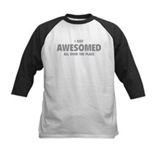 I Just Awesomed All Over The Place Tee