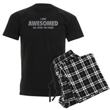 I Just Awesomed All Over The Place Pajamas