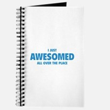 I Just Awesomed All Over The Place Journal