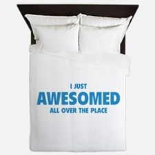 I Just Awesomed All Over The Place Queen Duvet