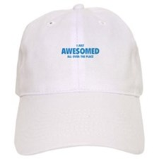 I Just Awesomed All Over The Place Baseball Cap