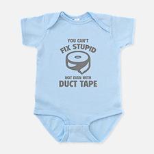 You can't fix stupid Infant Bodysuit