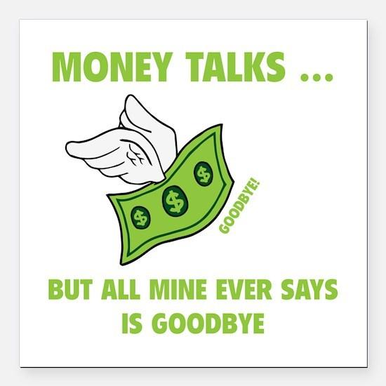 "Money Talks Square Car Magnet 3"" x 3"""