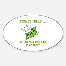 Money Talks Sticker (Oval)