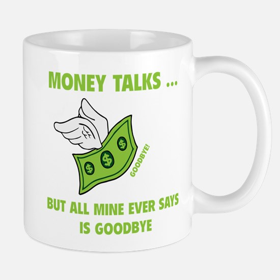 Money Talks Mug