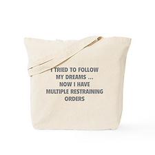 I tried to follow my dreams Tote Bag