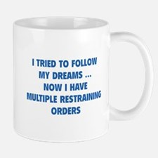 I tried to follow my dreams Mug