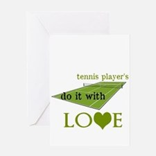 TENNIS PLAYERS DO IT WITH LOVE Greeting Card