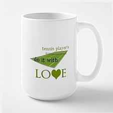 TENNIS PLAYERS DO IT WITH LOVE Large Mug