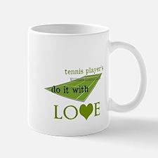 TENNIS PLAYERS DO IT WITH LOVE Mug