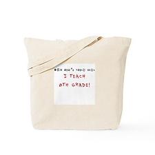You cant scare me. I TEACH 8TH GRADE! Tote Bag