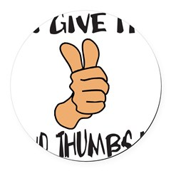 TWO THUMBS UP Round Car Magnet